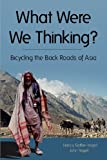 What Were We Thinking?, Nancy R. Sathre-Vogel and John E. Vogel, 0983718709