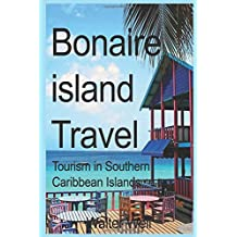 Bonaire island Travel: Tourism in Southern Caribbean Islands