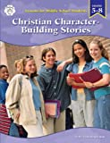 Christian Character Building Stories for Middle Grade Students, Grades 5-8, Linda Karges-Bone, 0764709526