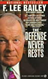 The Defense Never Rests, F. Lee Bailey, 0451126408