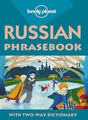 Lonely Planet Russian Phrasebook: With Two-Way Dictionary (Lonely Planet Phrasebook: India)