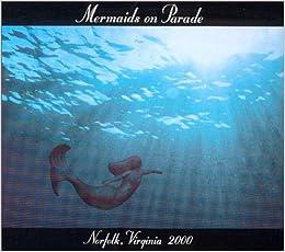 Mermaids On Parade: various: 9780970790903: Amazon com: Books