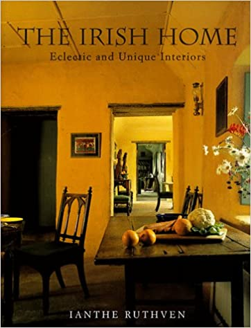 The Irish Home: Eclectic And Unique Interiors (Rizzoli Edition): Ianthe  Ruthven: 9780847821198: Amazon.com: Books