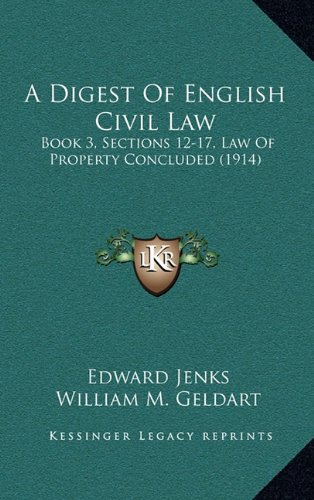 A Digest Of English Civil Law: Book 3, Sections 12-17, Law Of Property Concluded (1914) PDF