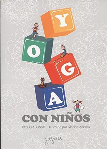 Yoga con niños: Amazon.es: Pablo Alonso, Alberto Acedos: Libros