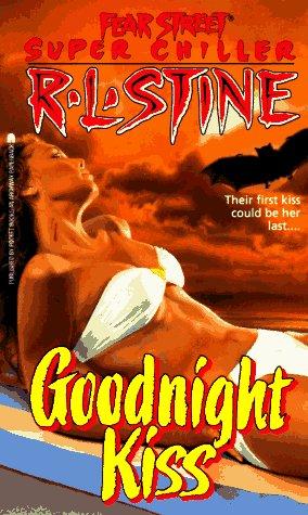 The Goodnight Kiss Fear Street Super Chillers No 3 R L Stine 9780671738235 Amazon Com Books