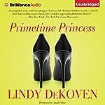 Primetime Princess | Lindy DeKoven