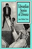 Edwardian Stories of Divorce 9780813522470