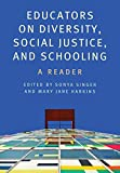 Educators on Diversity, Social Justice, and Schooling: A Reader