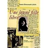 UNE JEUNE FILLE LIBRE : JOURNAL 1939-1944