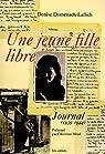 Une jeune fille libre : Journal (1939-1944) par Domenach-Lallich