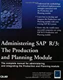 Administering SAP R/3: The Production and