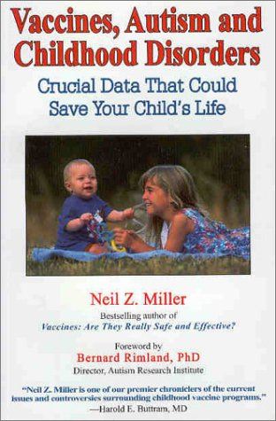 Vaccines, Autism and Childhood Disorders: Crucial Data That Could Save Your Child's Life by Brand: New Atlantean Press