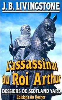 L'assassinat du roi Arthur par Jacq