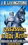 Dossiers de Scotland Yard 19 : L'assassinat du roi Arthur par Jacq
