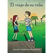 El Viaje de Su Vida (Nivel 1 / Libro D) (Spanish Edition)