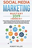 img - for Social Media Marketing Mastery 2019:3 BOOKS IN 1-How to Build a Brand and Become an Expert Influencer Using Facebook, Twitter, Youtube & Instagram-Top Digital Networking & Personal Branding Strategies book / textbook / text book