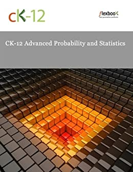 CK-12 Advanced Probability and Statistics by [CK-12 Foundation]
