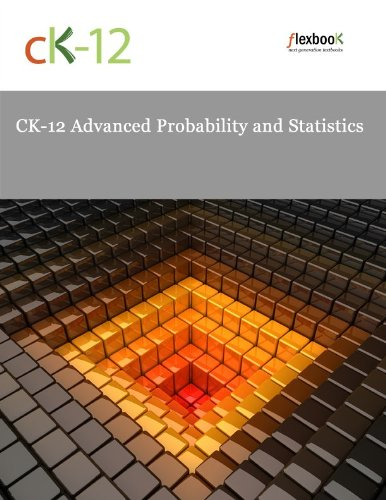 [PDF] CK-12 Advanced Probability and Statistics Free Download | Publisher : CK-12 Foundation | Category : Computers & Internet | ISBN 10 : B0042XA308 | ISBN 13 :