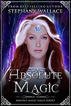 Absolute Magic (The Ancient Magic Series Book 5) by [Wallace, Stephany]