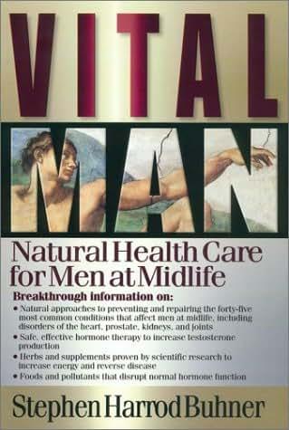 Vital Man: Natural Health Care for Men at Midlife