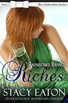 Rainbows Bring Riches (The Celebration Series Book 4) by [Eaton, Stacy]