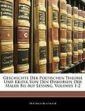 Geschichte der Poetischen Theorie und Kritik Von Den Diskursen der Maler Bis Auf Lessing, Friedrich Braitmaier, 1144345014