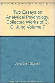 jung two essays analytical A comprehensive list of books written by cg jung, including his collected  works, extracts, lectures,  volume 7: two essays on analytical psychology.