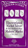 Electroplated Nickel Silver and Old Sheffield Plate Makers' Marks, 1758-1943, George Mappin, 0572024193