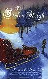 The Stolen Sleigh, Kendra O'Dea, 092299353X