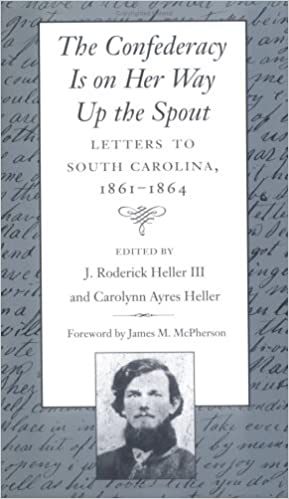 Book Confederacy is on Her Way Up the Spout: Letters to South Carolina, 1861-1864
