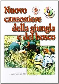 Book Nuovo canzoniere della giungla e del bosco. Con CD Audio