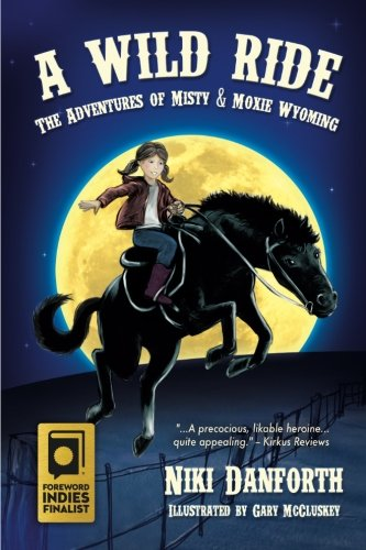 A Wild Ride: The Adventures of Misty & Moxie Wyoming (Girl Detective & Her Horse Mystery Story Ages 6-8 & 9-12) (Volume 1) ()