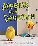 Appetite for Detention, Sloane Tanen, 1599900750