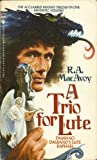 Trio for Lute, R. A. MacAvoy, 0553274805