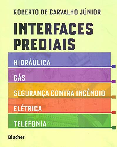 Interfaces Prediais: Hidráulica, Gás, Segurança Contra Incêndio, Elétrica e Telefonia