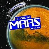 A Look at Mars, Mary R. Dunn, 140423828X