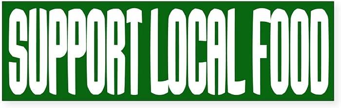 CafePress Support Local Food Sticker (Bumper) 10