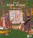 JOZSEF RIPPL-RONAI 1861-1927. Le Nabi hongrois