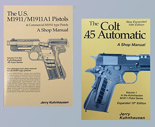 The Colt .45 Automatic and the U.S. M1911/M1911A1 Pistols (2 Book Set) by Jerry - M1911a1 Pistol