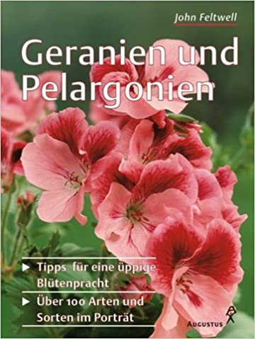 Geranien Und Pelargonien John Feltwell 9783804372177 Amazon Com