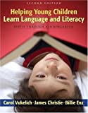 Helping Young Children Learn Language and Literacy: Birth Through Kindergarten (2nd Edition) 2nd (second) edition by Vukelich, Carol, Christie, James F., Enz, Billie Jean published by Allyn & Bacon (2007) [Paperback]