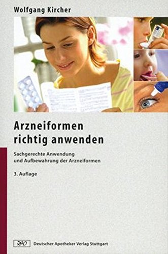 Arzneiformen richtig anwenden: Sachgerechte Anwendung und Aufbewahrung der Arzneiformen