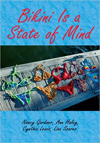 Bikini Is a State of Mind - Kindle edition by Nancy Gardner, Lina Soares, Cynthia Lewis, Ann Haley. Politics & Social Sciences Kindle eBooks @ Amazon.com.