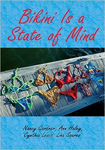 Bikini Is a State of Mind - Kindle edition by Nancy Gardner, Lina Soares, Cynthia Lewis, Ann Haley. Politics & Social Sciences Kindle eBooks @ Amazon.com.