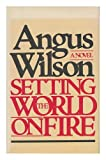 Setting the World on Fire, Angus Wilson, 0670635022