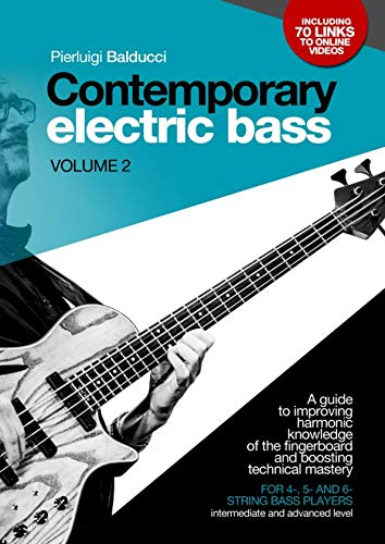 - CONTEMPORARY ELECTRIC BASS - Volume 2: A guide to improving harmonic knowledge of the fingerboard and boosting technical mastery. For 4-, 5-, 6-string bass players (intermediate and advanced level).