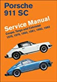 Porsche 911 SC Service Manual 1978, 1979, 1980, 1981, 1982 1983, Bentley Publishers, 0837617057