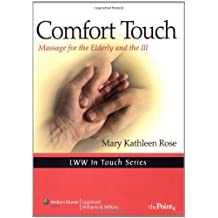 Comfort Touch: Massage for the Elderly and the Ill