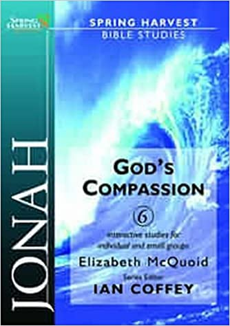 Jonah: God's Compassion (Spring Harvest Bible studies)